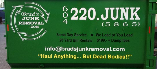 Brad's Junk will haul anything...but dead bodies!